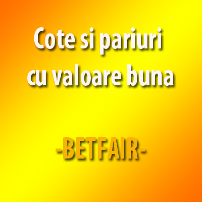 Cote si pariuri cu valoare buna la Betfair - 11.06.2016