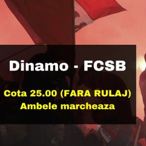 COTA 25.00 marita CASH pentru ''Ambele marcheaza'' la Dinamo - FCSB