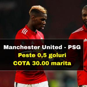 Cota 30.00 marita la Man United - PSG pentru pariul PESTE 0,5 GOLURI