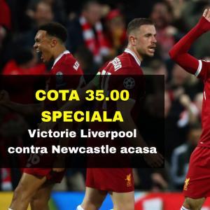 COTA 35.00 marita pentru victoria lui Liverpool contra Newcastle
