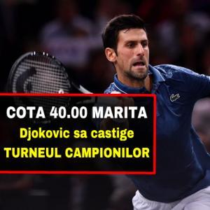 COTA 40.00 marita pentru Djokovic sa castige Turneul Campionilor