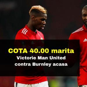 COTA 40.00 marita pentru victoria lui Manchester United in fata lui Burnley
