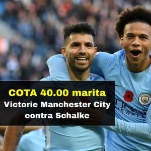 Cota 40.00 marita pentru victorie Manchester City contra Schalke