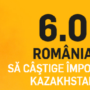 Kazakhstan - Romania. Cota 6.00 pentru victoria Romaniei!