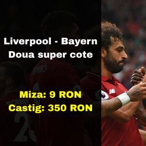 Mizam 9 RON la Liverpool - Bayern pentru un castig de 350 RON (sanse foarte mari)