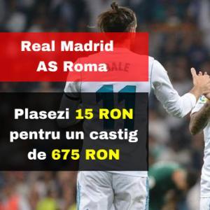 Real Madrid - AS Roma: plasezi 15 RON pentru un castig de 675 RON (SANSE MARI)