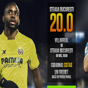 Villarreal - Steaua. Cota 20.00 pentru 2 solist!