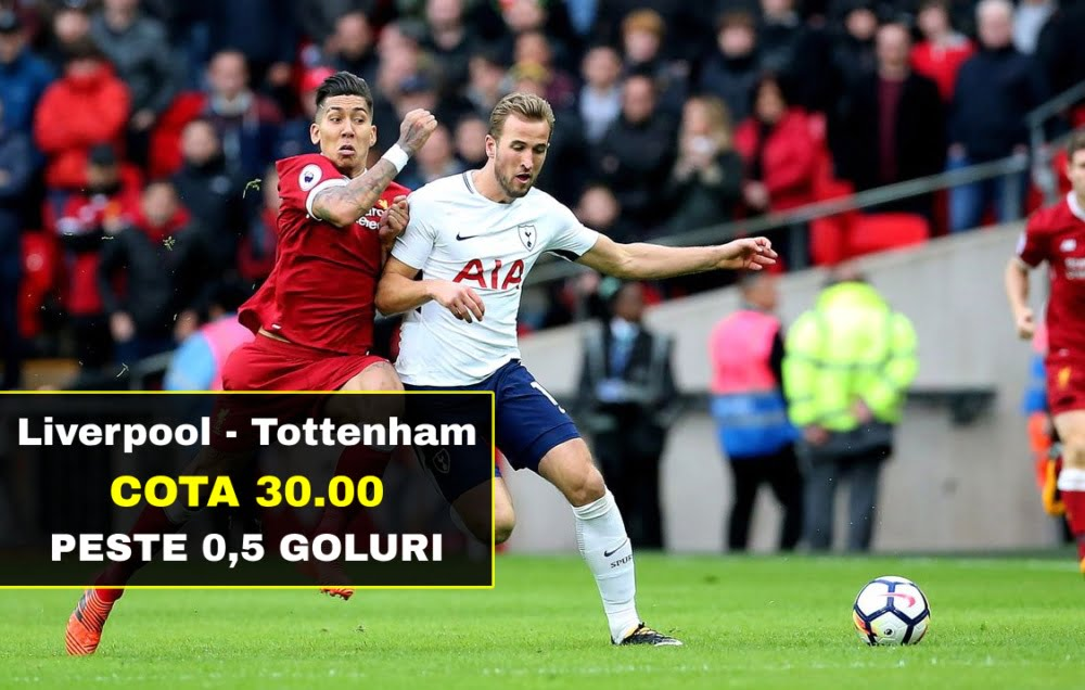 liverpool tottenham cota 30 00 marita pentru pariul peste 0 5 goluri 0329104536